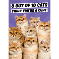 8 out of 10 Cats Rude Birthday Card
