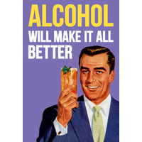 Alcohol Will Make It All Better Funny Fridge Magnet