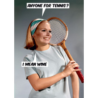 Anyone For Tennis - I Mean Wine Funny Birthday Card