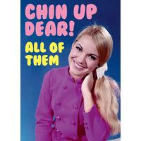 Chin Up Dear Funny Birthday Card