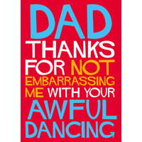Dad, Thanks For Not Embarrassing Me Funny Birthday Card