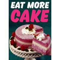 Eat More Cake Funny Birthday Card
