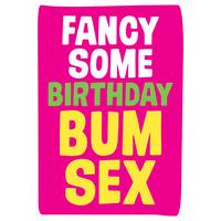 Fancy Some Birthday Bum Sex? Rude Birthday Card