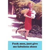Fuck Men, Just Give Me Fabulous Shoes Rude Fridge Magnet