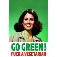 Go Green! Fuck A Vegetarian Rude Fridge Magnet