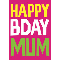 Happy Bday Mum Funny Birthday Card