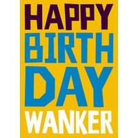 Happy Birthday Wanker Rude Birthday Card