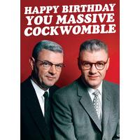 Happy Birthday You Massive Cockwomble Rude Birthday Card