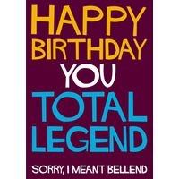 Happy Birthday You Total Legend Funny Birthday Card