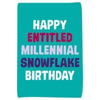 Happy Entitled Millennial Snowflake Birthday Funny birthday Card