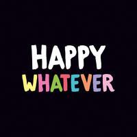 Happy Whatever Funny Birthday Card