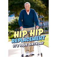 Hip Hip Replacement Funny Birthday Card