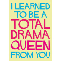 I Learned To Be A Total Diva From You Funny Birthday Card