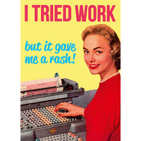 I Tried Work But It Gave Me A Rash Funny Birthday Card