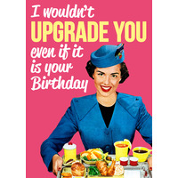 I Wouldn't Upgrade You Funny Birthday Card