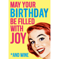 May Your Birthday Be Filled With Joy *and Wine Funny Card