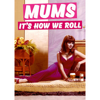 Mums, It's How We Roll Funny Birthday Card