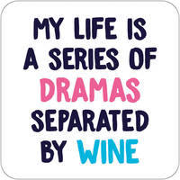 My Life Is A Series Of Dramas Funny Coaster