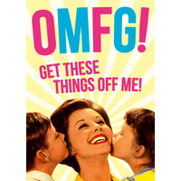 OMFG! Get These Things Off Me! Funny Birthday Card