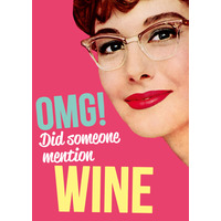OMG! Did Someone Mention Wine Funny Birthday Card