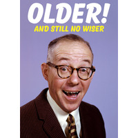 Older And Still No Wiser Funny Birthday Card