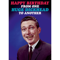 One Huge Dickhead To Another Rude Birthday Card