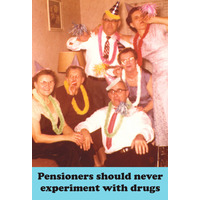 Pensioners Should Never Experiment With Drugs Funny Fridge Magnet