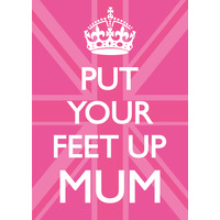Put Your Feet Up Mum Funny Birthday Card