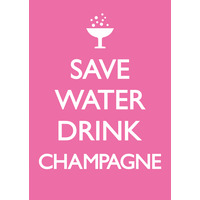 Save Water Drink Champagne Funny Birthday Card