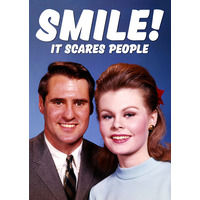 Smile! It Scares People Funny Birthday Card