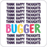 Think Happy Thoughts Funny Coaster