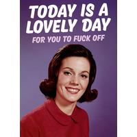 Today Is A Lovely Day Rude Birthday Card