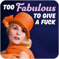 Too Fabulous Funny Coaster