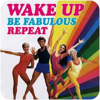 Wake Up Be Fabulous Funny Coaster