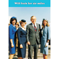 Will Fuck For Air Miles Rude Birthday Card