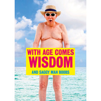 With Age Comes Wisdom Funny Birthday Card