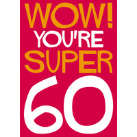 Wow! You're Super 60 Funny Birthday Card