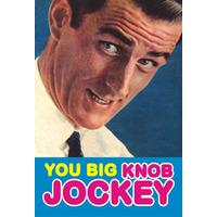 You Big Knob Jockey Funny Fridge Magnet