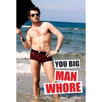 You Big Man Whore Funny Fridge Magnet