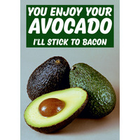 You Enjoy Your Avocado Funny Birthday Card
