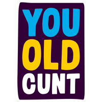 You Old Cunt Rude Birthday Card