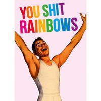 You Shit Rainbows Rude Birthday Card