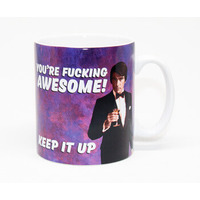 You're Fucking Awesome - Keep It Up! Rude Mug