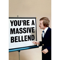 You're a Massive Bellend Rude Birthday Card