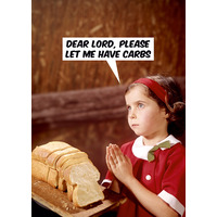 Please Let Me Have Carbs Funny Birthday Card