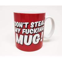 Don't Steal My Fucking Mug