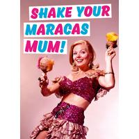 Shake Your Maracas Mum Funny Birthday Card